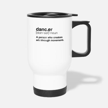 Dancer Dancer - Travel Mug