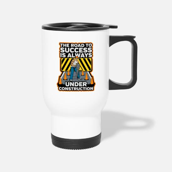 Road Mugs & Drinkware - The Road To Success Is Always Under Construction - Travel Mug white