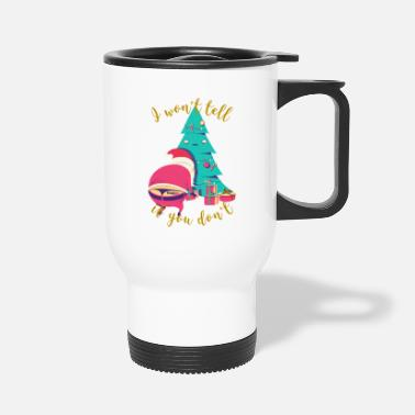 I won't tell if you don't | Naughty Xmas Santa - Travel Mug