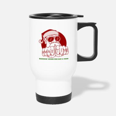 Xmas Time Santa | Sleighin' Work - Travel Mug