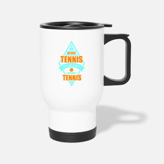 Quotes Mugs & Drinkware - tennis quote saying gift shirt - Travel Mug white
