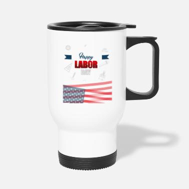 Labor Labor Day - Travel Mug