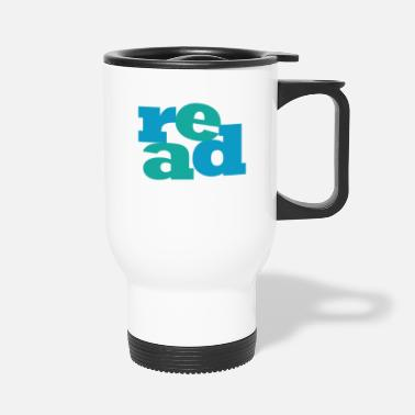 Read READ! Reading educates! - Travel Mug