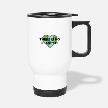No Planet B Event No Planet B - Travel Mug