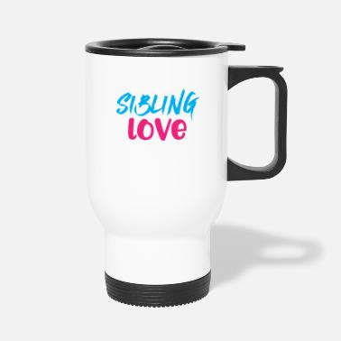 Siblings Siblings Sibling Love Forever - Travel Mug
