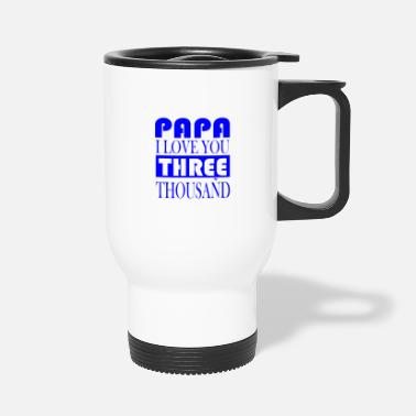 Production Year papa i love you three thousand - Travel Mug