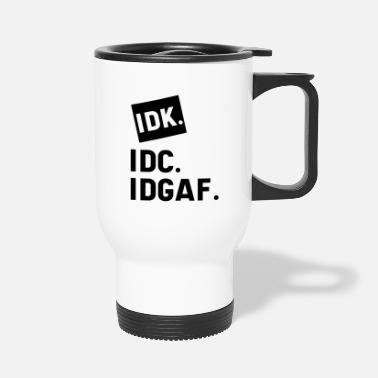 Guys DK IDC IDGAF - Gift Funny I Don't Care - Travel Mug