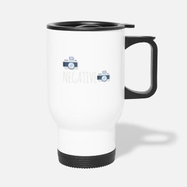Shot Don't Be Negative - Camera Design - Travel Mug