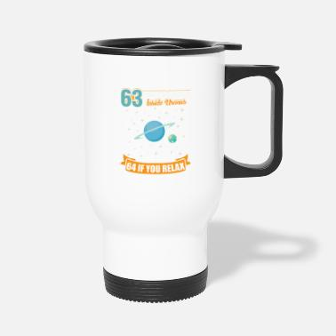 Relaxing 63 Earths can fit inside Uranus 64 if you relax - Travel Mug