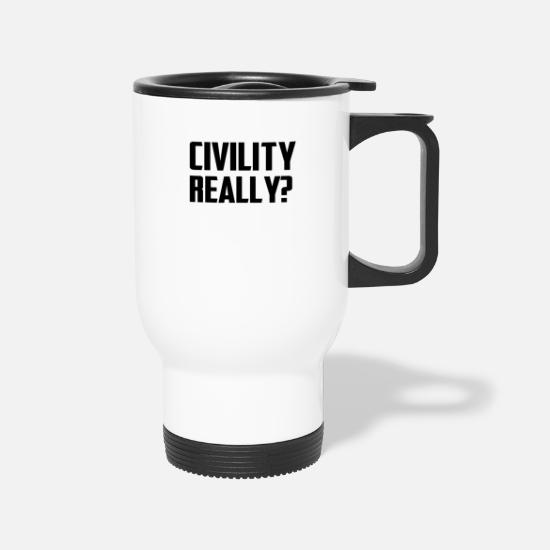 Teeing Off Mugs & Drinkware - Civility Really TEE Irony - Travel Mug white