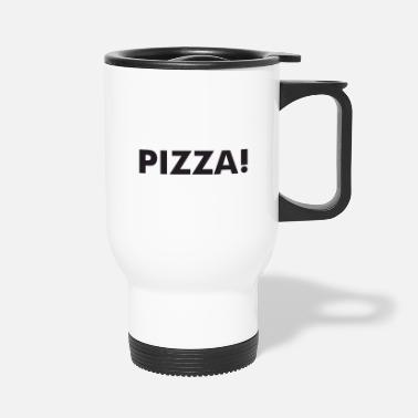 Pizza pizza pizza - Travel Mug