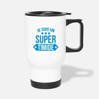 Cult Je suis un super timide - Travel Mug