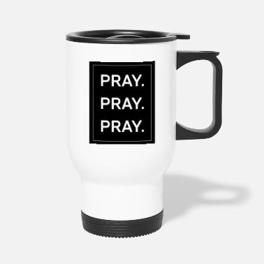 Pray Pray - Travel Mug