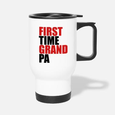 First Time The first Grandpa times first time baby - Travel Mug