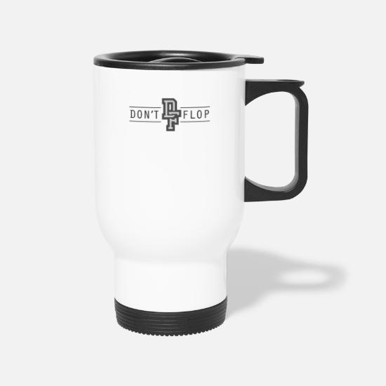 Conflict Mugs & Drinkware - Don't Flop - Travel Mug white