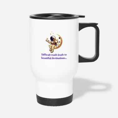 Difficult roads leads to beautiful destinations - Travel Mug