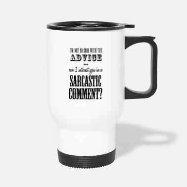 Sarcastic Sarcastic Comment - Travel Mug