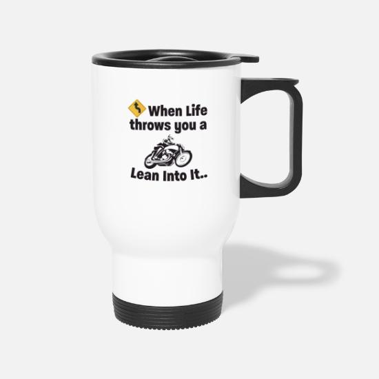 Biker Girl Mugs & Drinkware - Biker - When Life Throws You A Curve Lean Into It - Travel Mug white