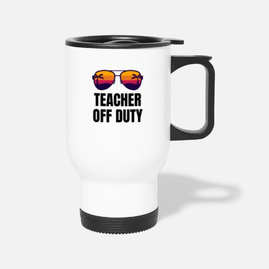 bde5c329b86 Funny Mugs & Drinkware - Teacher Off Duty, Funny Teacher - Travel Mug white