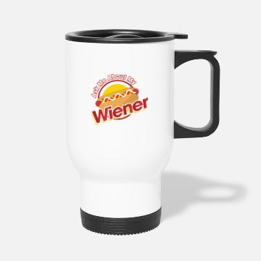 French Fries Ask me about my Wiener - Travel Mug