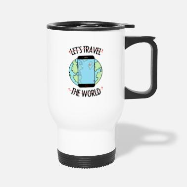 Travelling Let's travel the world - Travel Mug