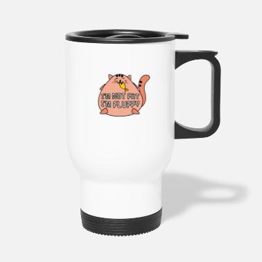S Fat Cat I'm Not Fat I'm Fluffy Funny Cat Lovers design - Travel Mug