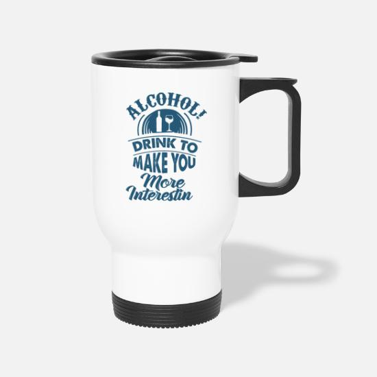 Alcohol Mugs & Drinkware - Party with Alcohol - Travel Mug white