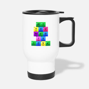 Model All You Need Is Love Periodic Table Elements Gift - Travel Mug