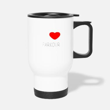 Highrise Building I LOVE PARKOUR - Travel Mug