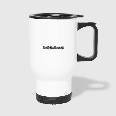 Kick Boxing is my therapy - Travel Mug