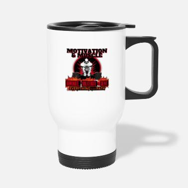 Dents Motivation and Muscle Dominate Obliterate and Dent - Travel Mug