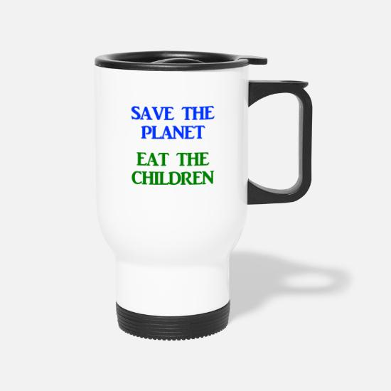 To Mugs & Drinkware - Save The Planet Eat The Children AOC Climate - Travel Mug white