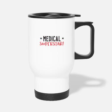 Superstar Medical superstar! - Travel Mug