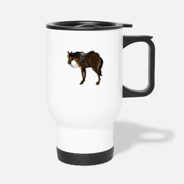 Saddle The Horse With A Saddle - Travel Mug