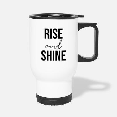 Text Rise and shine text slogan - Travel Mug