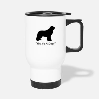 Yes Its A Dog! - Travel Mug