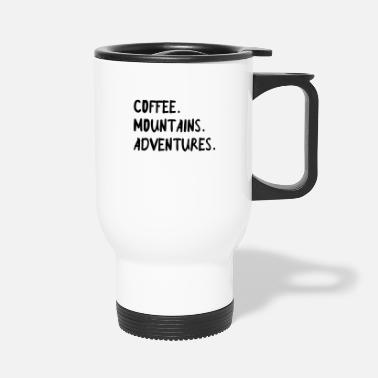 Roast Coffee Mountains Adventure Caffeine Gift Espresso - Travel Mug