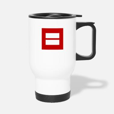 Marriage Equality Equality For All Sign Marriage Equality - Travel Mug
