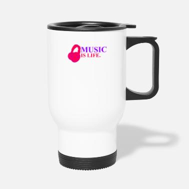 Music Is Life Music Is Life - Travel Mug