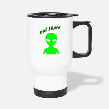 Out OUT THERE - Travel Mug
