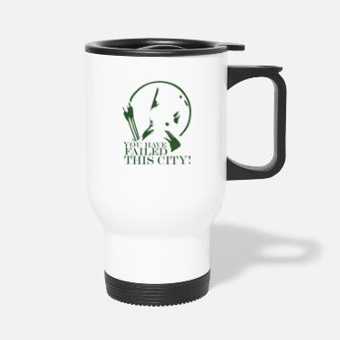 City Arrow You Have Failed this City TV Series Quote Bl - Travel Mug