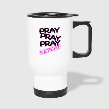 Pray PRAY PRAY PRAY PINK - Travel Mug