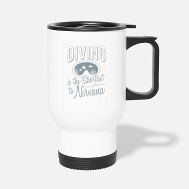 Nirvana Diving is the shortcut to Nirvana - Travel Mug