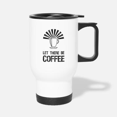 Pun let there be coffee.funny religious pun - Travel Mug