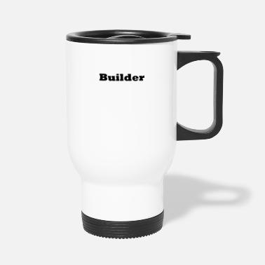 Builder Builder - Travel Mug