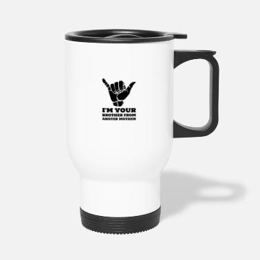 Brother Brother from another mother - Travel Mug