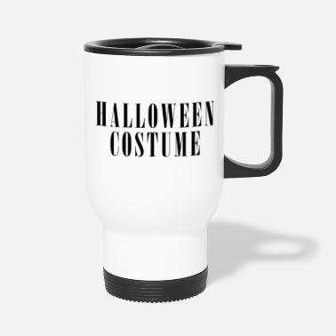 Costume HALLOWEEN COSTUME - Travel Mug