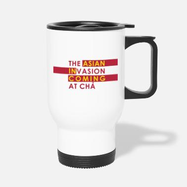 Asian Asian Invasion Asian in Coming - Travel Mug