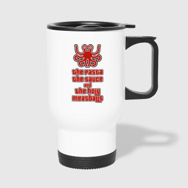 Meatball THE PASTA THE SAUCE AND THE HOLY MEATBALLS - Travel Mug