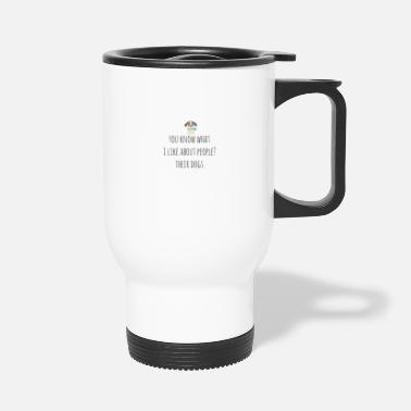 People I like people dogs - Travel Mug